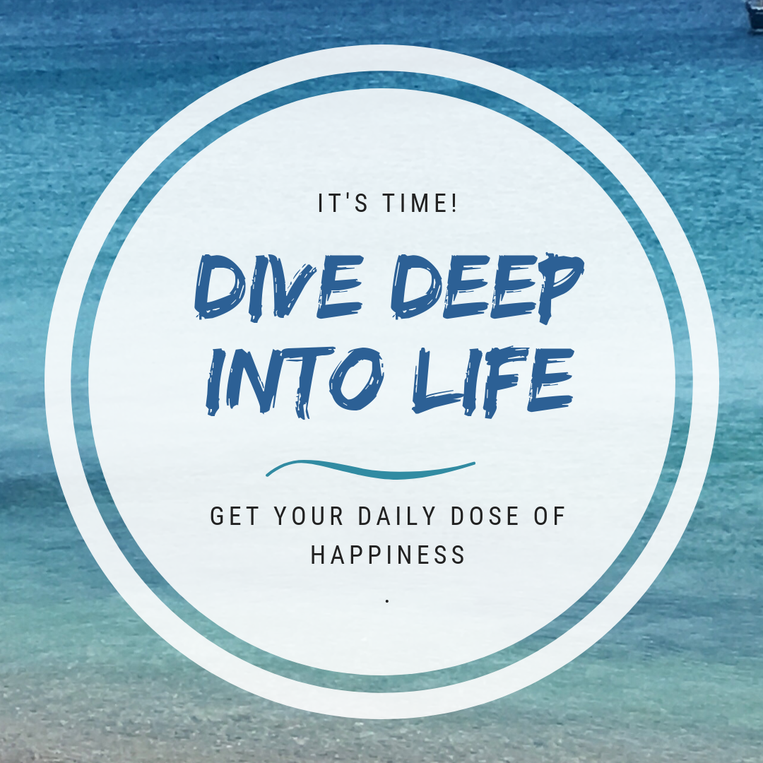 Zitat: dive deep into life